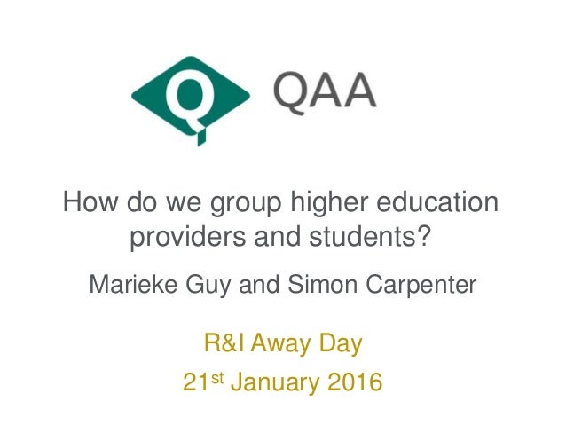 How do we group higher education providers and students? Marieke Guy and Simon Carpenter R&I Away Day 21st January 2016