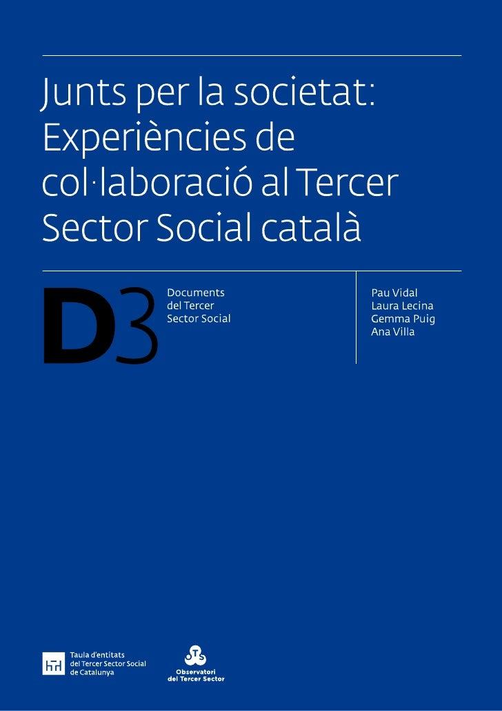 Documents del Tercer Sector Social és una col.lecció de publicacions de la Taula d'entitats del Tercer Sector social deCat...