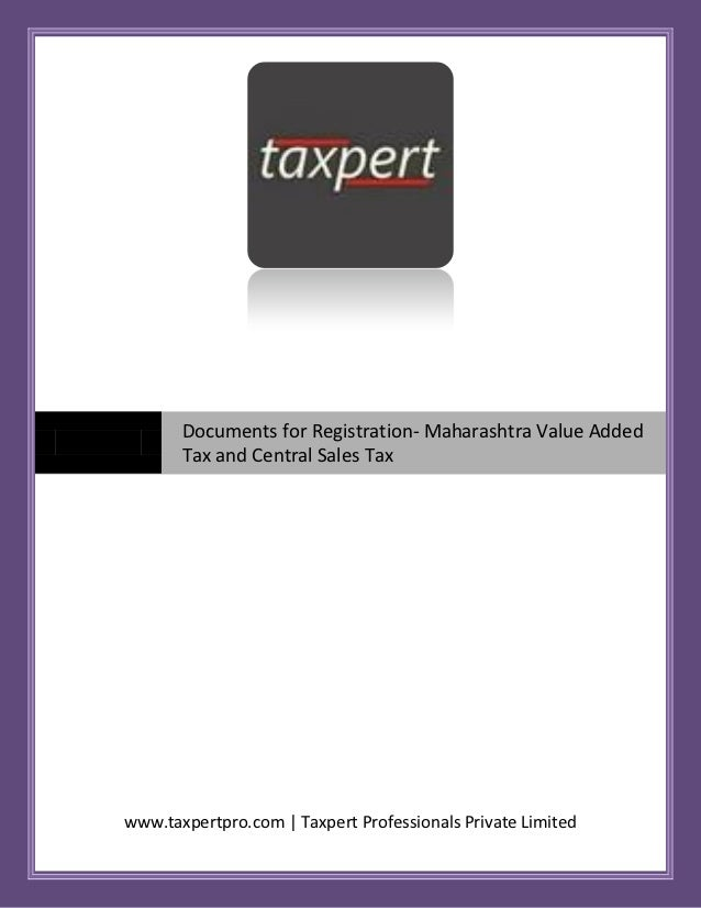 Documents for Registration- Maharashtra Value Added       Tax and Central Sales Taxwww.taxpertpro.com | Taxpert Profession...