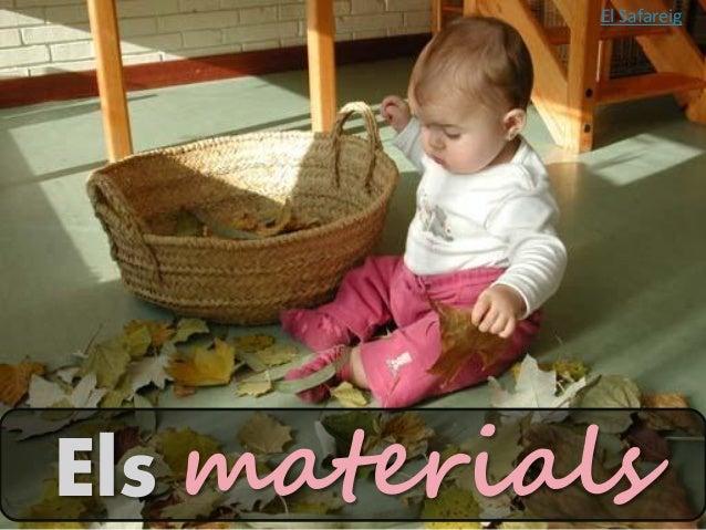 Els materials El Safareig