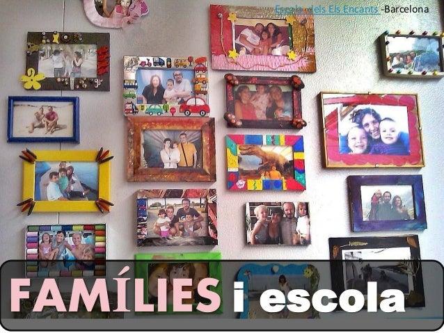 FAMÍLIES i escola Escola dels Els Encants -Barcelona