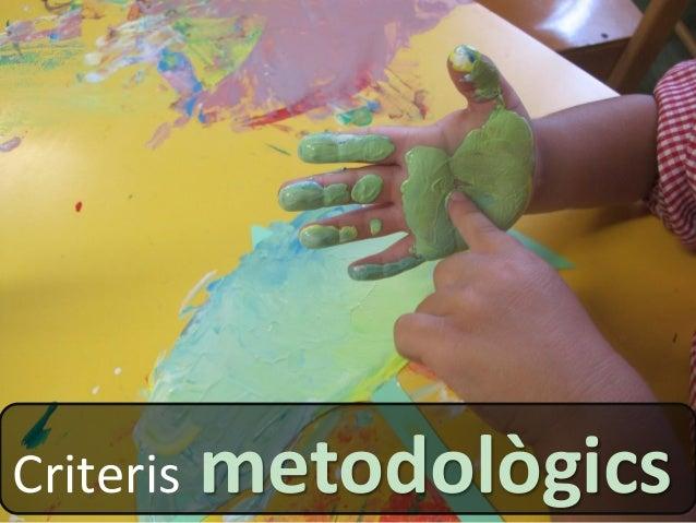 Criteris metodològics