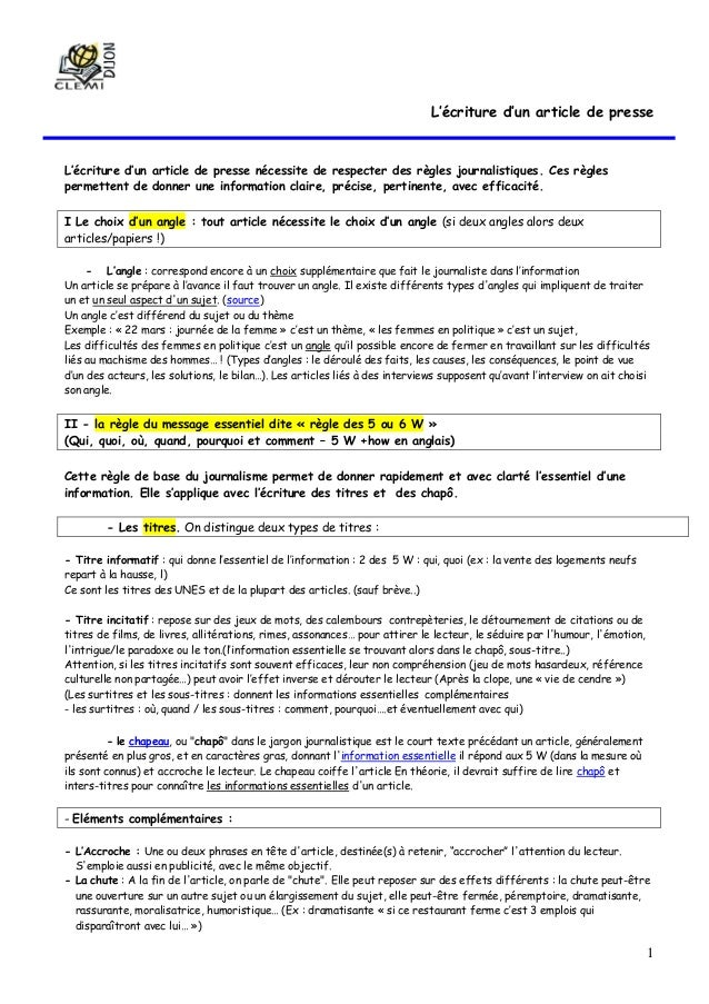 1 L'écriture d'un article de presse L'écriture d'un article de presse nécessite de respecter des règles journalistiques. C...