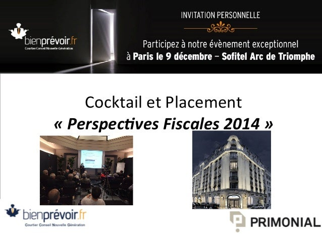 Cocktail	   et	   Placement	    «	   Perspec)ves	   Fiscales	   2014	   »	     1