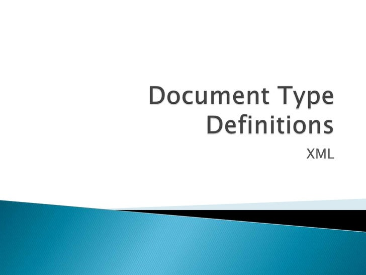 Document Type Definitions<br />XML<br />