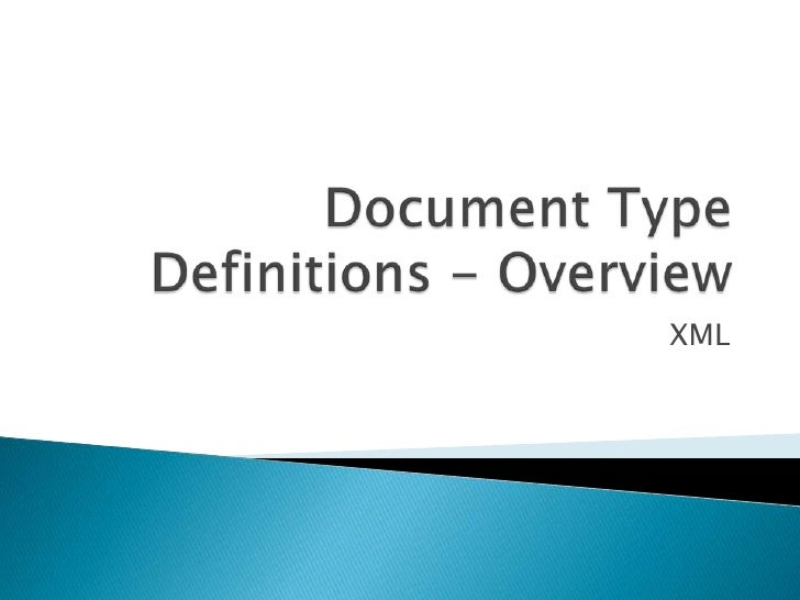 Document Type Definitions - Overview<br />XML<br />