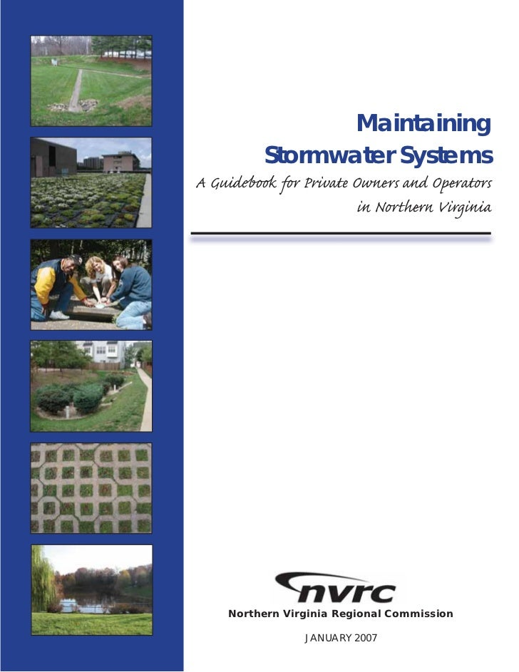 Maintaining          Stormwater SystemsA Guidebook for Private Owners and Operators                         in Northern Vi...