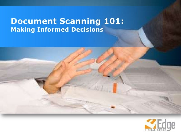 Document Scanning 101: <br />Making Informed Decisions<br />