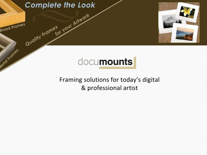 Framing solutions for today's digital & professional artist