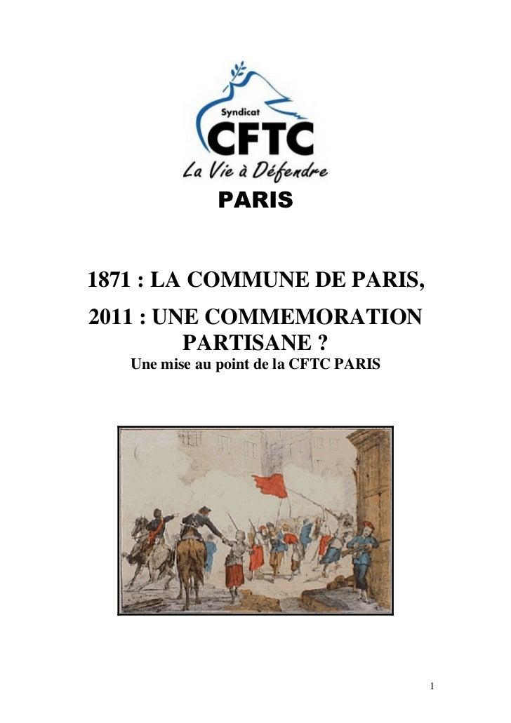 PARIS1871 : LA COMMUNE DE PARIS,2011 : UNE COMMEMORATION         PARTISANE ?   Une mise au point de la CFTC PARIS         ...