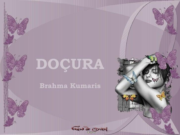 DOÇURA Brahma Kumaris