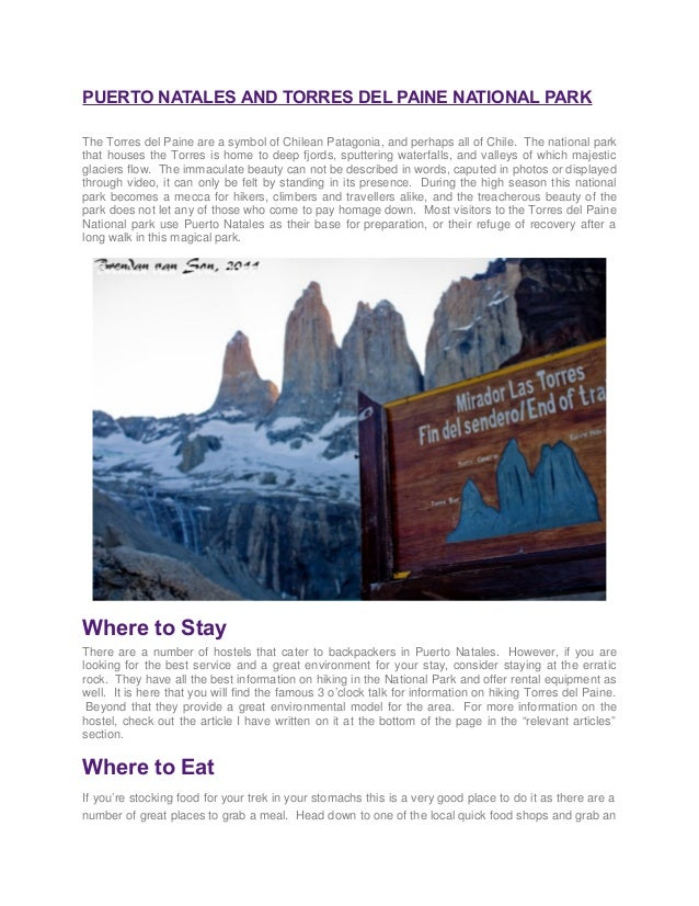 PUERTO NATALES AND TORRES DEL PAINE NATIONAL PARK The Torres del Paine are a symbol of Chilean Patagonia, and perhaps all ...