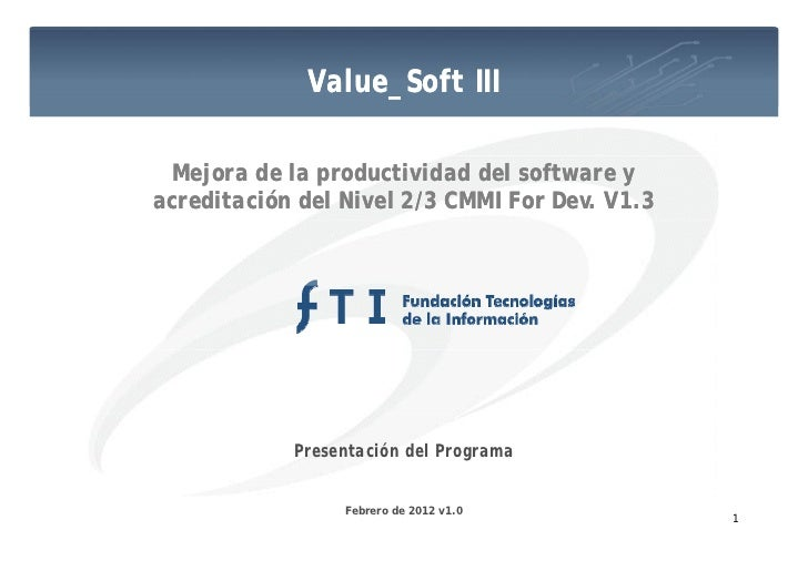 Value_Soft III             Value Soft Mejora de la productividad del software yacreditación del Nivel 2/3 CMMI For Dev. V1...