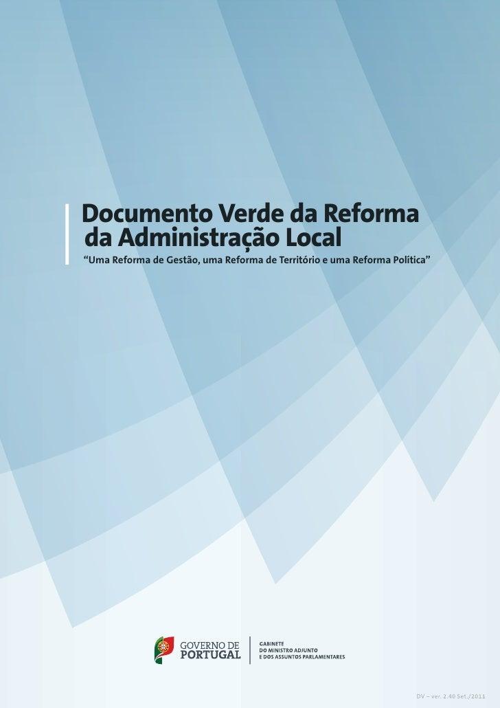 """Documento Verde da Reformada Administração Local""""Uma Reforma de Gestão, uma Reforma de Território e uma Reforma Política"""" ..."""
