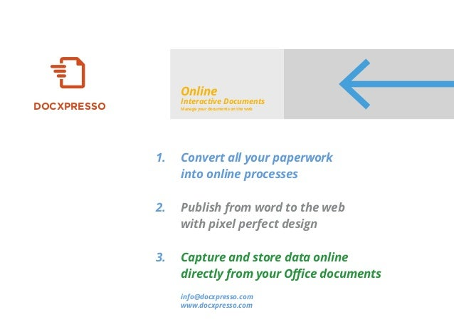 DOCXPRESSO Online Interactive Documents Manage your documents on the web Convert all your paperwork into online processes ...