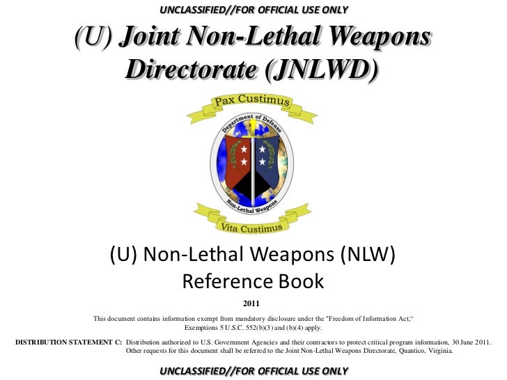 UNCLASSIFIED//FOR OFFICIAL USE ONLY                  (U) Joint Non-Lethal Weapons                      Directorate (JNLWD)...