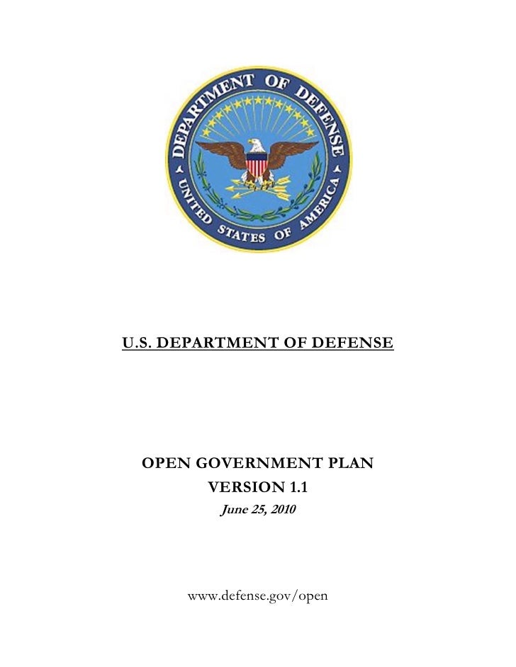 U.S. DEPARTMENT OF DEFENSE      OPEN GOVERNMENT PLAN        VERSION 1.1           June 25, 2010           www.defense.gov/...