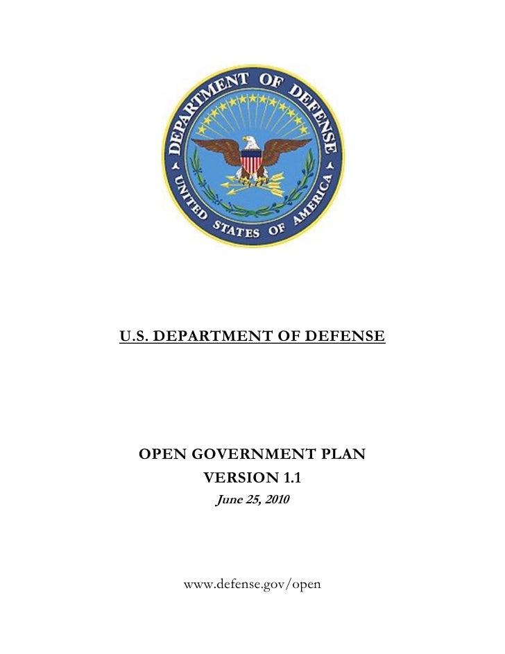 U.S. DEPARTMENT OF DEFENSE      OPEN GOVERNMENT PLAN        VERSION 1.1           June 25, 2010           www.defense.gov/...