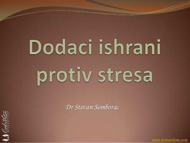 Dr Stevan Somborac                     www.zivisastilom.com