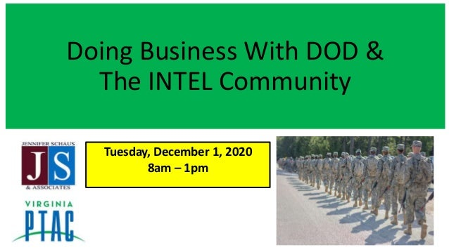 Doing Business With DOD & The INTEL Community Tuesday, December 1, 2020 8am – 1pm