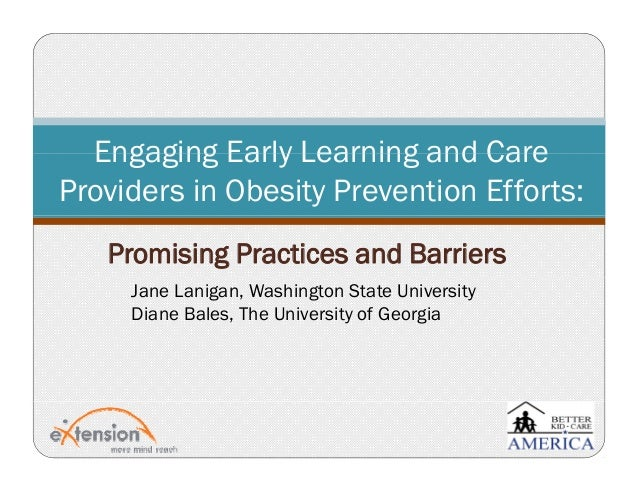 Engaging Early Learning and CareEngaging Early Learning and Care Providers in Obesity Prevention Efforts: Promising Practi...