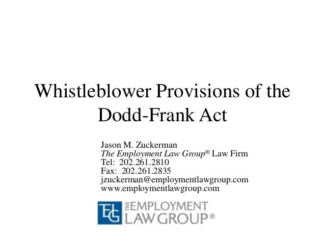 Whistleblower Provisions of the Dodd-Frank Act Jason M. Zuckerman The Employment Law Group® Law Firm Tel: 202.261.2810 Fax...