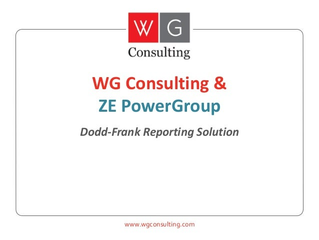 WG Consulting & ZE PowerGroup Dodd-Frank Reporting Solution  www.wgconsulting.com