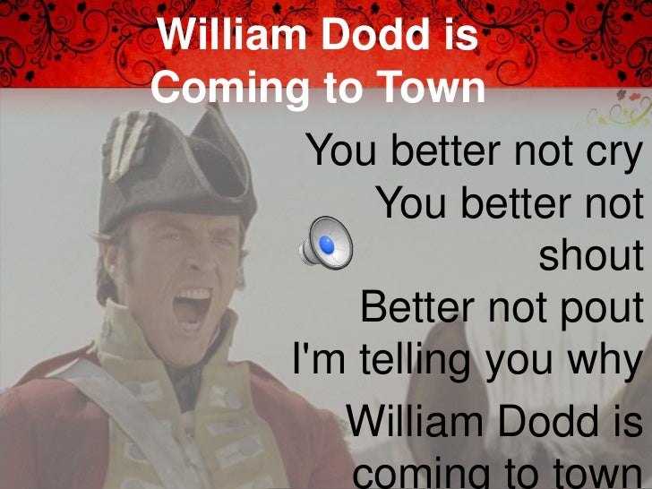 William Dodd isComing to Town        You better not cry            You better not                     shout           Bett...