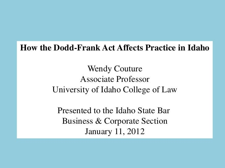 How the Dodd-Frank Act Affects Practice in Idaho                  Wendy Couture               Associate Professor        U...