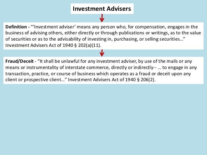 """Investment AdvisersDefinition - """"'Investment adviser' means any person who, for compensation, engages in thebusiness of ad..."""