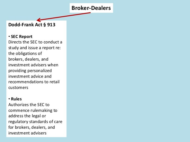 Broker-DealersDodd-Frank Act § 913                January 2011 SEC Report                                    Recommends th...