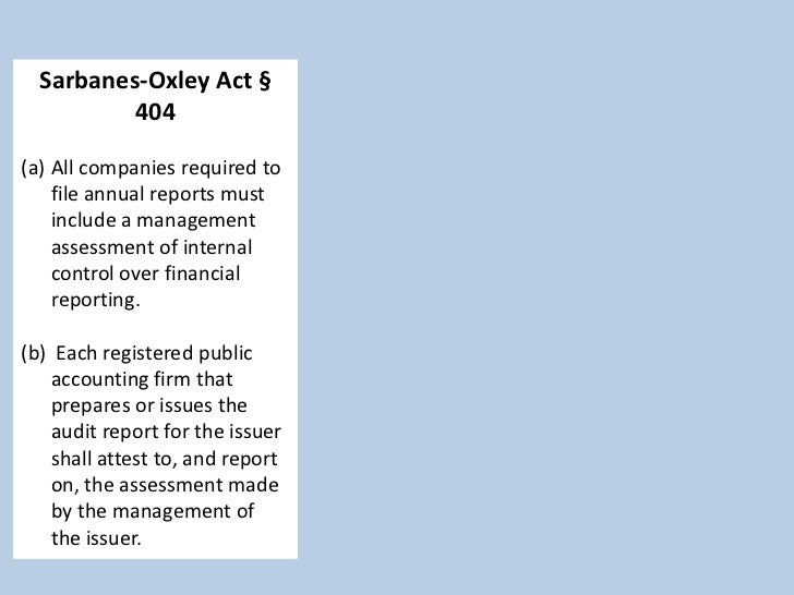 Sarbanes-Oxley Act §          404                    $$$ - High Compliance Costs(a) All companies required to    file annu...