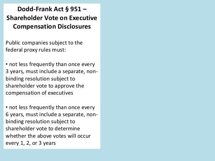Dodd-Frank Act § 951 –                SEC Final Rule, Release No. 34-63768.Shareholder Vote on Executive                  ...