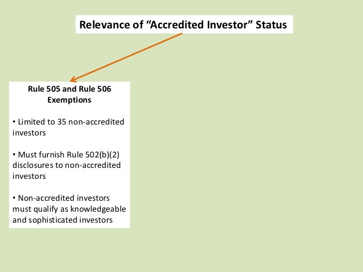 """Relevance of """"Accredited Investor"""" Status    Rule 505 and Rule 506         § 4(5) [formerly § 4(6)]         Exemptions    ..."""