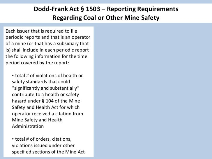 Dodd-Frank Act § 1503 – Reporting Requirements     Regarding Coal or Other Mine Safety             SEC Final Rule, Dec. 21...
