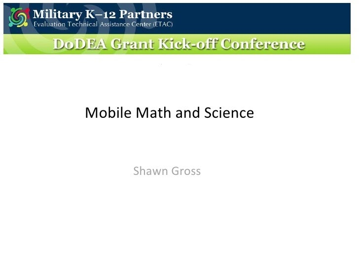 Mobile Math and Science Shawn Gross