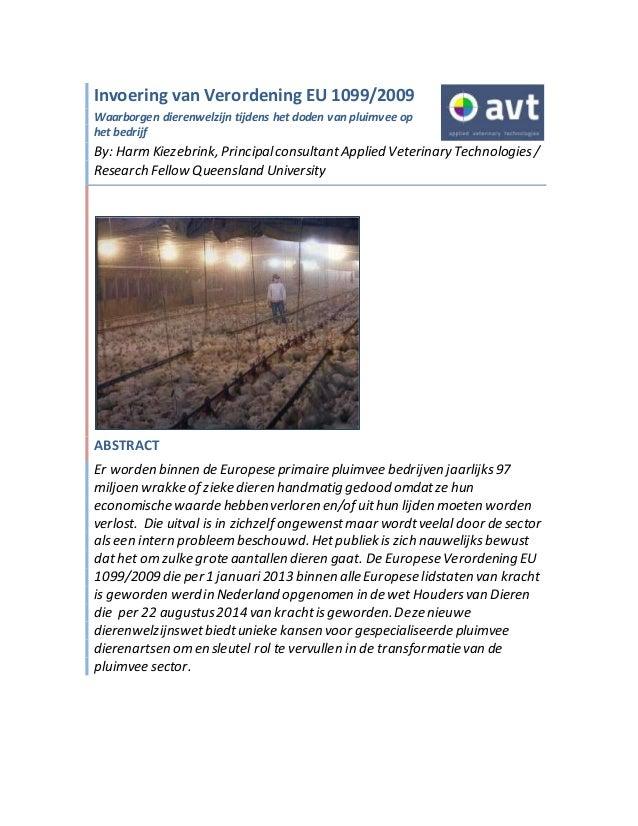 Invoering van Verordening EU 1099/2009  Waarborgen dierenwelzijn tijdens het doden van pluimvee op  het bedrijf  By: Harm ...