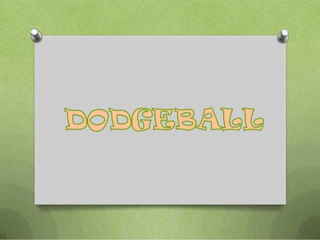 ¿Qué es el dodgeball?O Es un juego en el que se participa en equipo (cada equipo esta  formado por unos 6 jugadores).O En ...