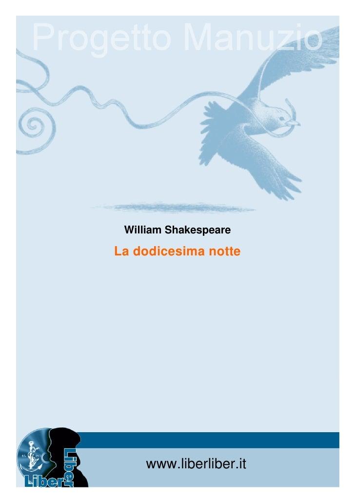 William ShakespeareLa dodicesima notte    www.liberliber.it          1