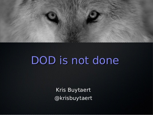 DOD is not doneDOD is not doneKris Buytaert@krisbuytaert