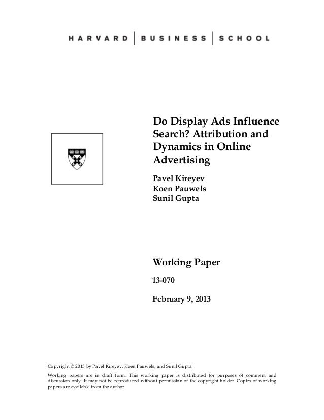 Do Display Ads Influence Search? Attribution and Dynamics in Online Advertising Pavel Kireyev Koen Pauwels Sunil Gupta  Wo...