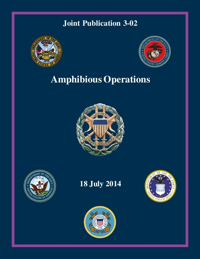 18 July 2014 Amphibious Operations Joint Publication 3-02