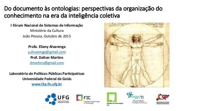Do documento às ontologias: perspectivas da organização do conhecimento na era da inteligência coletiva I Fórum Nacional d...