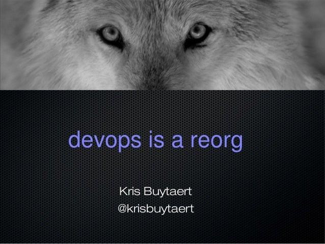 devops is a reorg Kris Buytaert @krisbuytaert