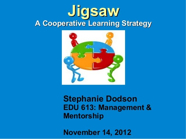 jigsaw classroom Lesson plan for jigsaw activity lesson focus: what is the focus of the lesson how will i teach it the focus of the lesson is the jigsaw cooperative learning.