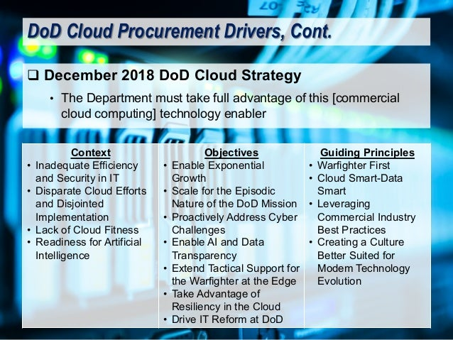 q December 2018 DoD Cloud Strategy • The Department must take full advantage of this [commercial cloud computing] technolo...