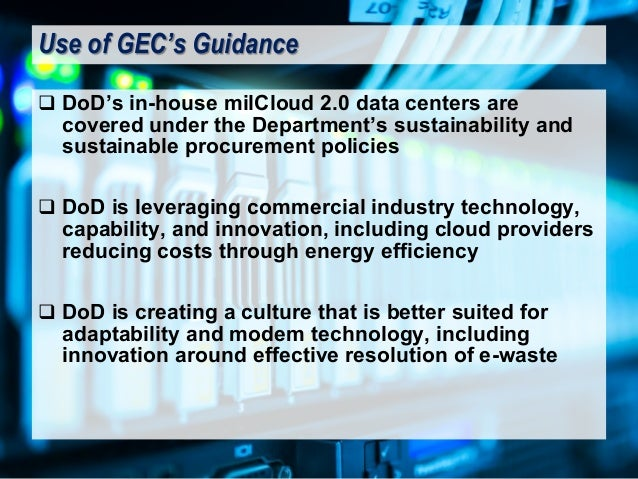 q DoD's in-house milCloud 2.0 data centers are covered under the Department's sustainability and sustainable procurement p...
