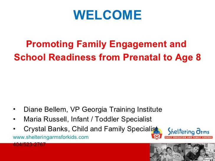 WELCOME <ul><li>Promoting Family Engagement and  </li></ul><ul><li>School Readiness from Prenatal to Age 8  </li></ul><ul>...