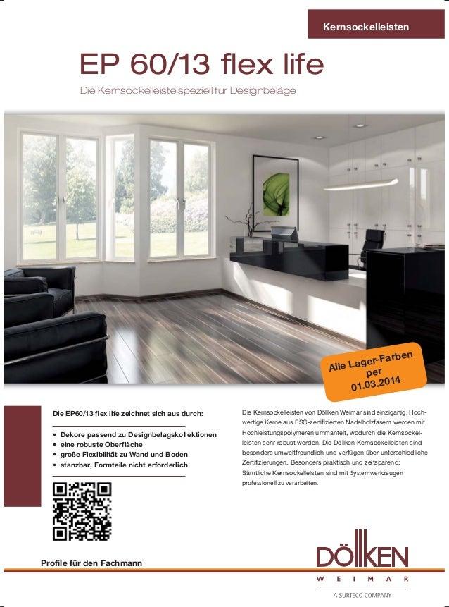 Kernsockelleisten  EP 60/13 ex life Die Kernsockelleiste speziell für Designbeläge  Farben LagerAlle per 014 01.03.2 Die E...