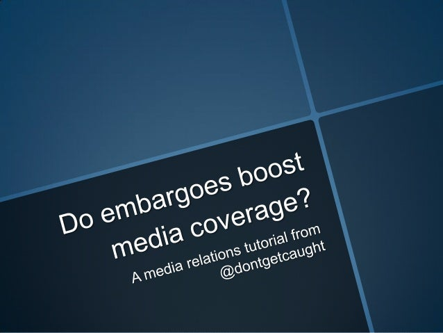 Do embargoes boost media coverage?